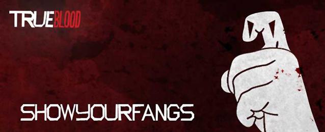 20072013_True-Blood-Show-Your-Fangs