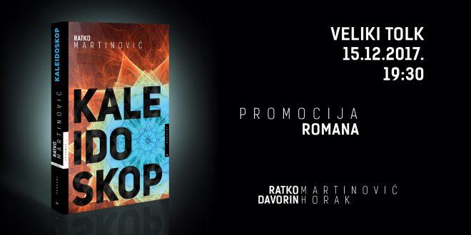 Na vidiku je promocija romana Kaleidoskop autora Ratka Martinovića